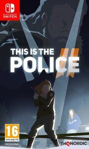 Игра This Is the Police 2 (Nintendo Switch, русская версия)